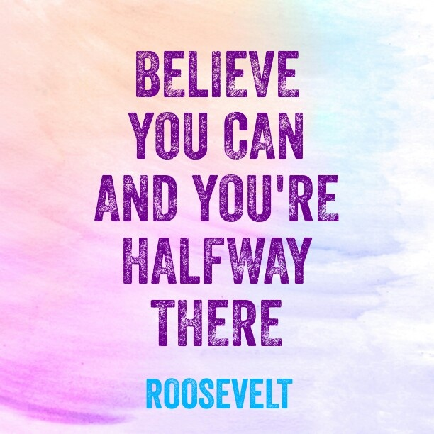Believe-in-yourself-and-youre-half-way-there