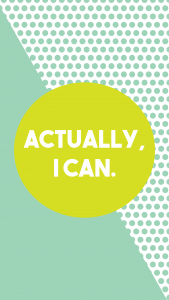"A dotted green background with a circle in the middle that says: ""Actually, I Can."""