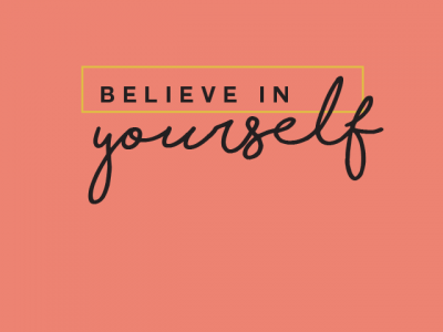 "a pink/orange background with the text ""Believe in yourself"""