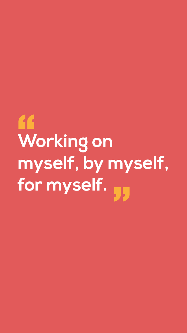 "A pink background with the text ""Working on myself, by myself, for myself."""