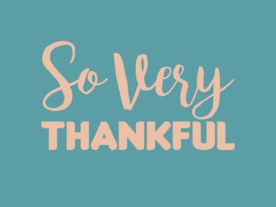 "Text reading ""So very thankful."""
