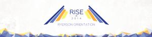 Rise 2014 Ryerson Orientation Banner