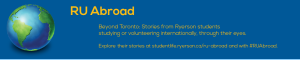 Banner for RU Abroad: International travel stories from Ryerson Students
