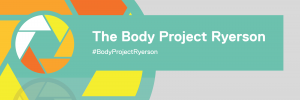 The Body Project Ryerson