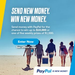 Send New Money. Win New Money. Send money with PayPal for the chance to win up to $10,000 or one of five weekly prizes of $1,000. Enter Now