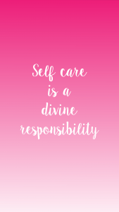 """a pink ombre background with the phrase """"Self care is a divine responsibility"""""""