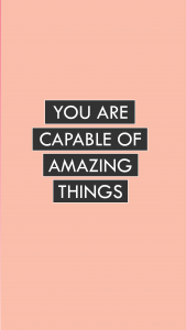 """A peach background with the script """"You are capable of amazing things"""""""
